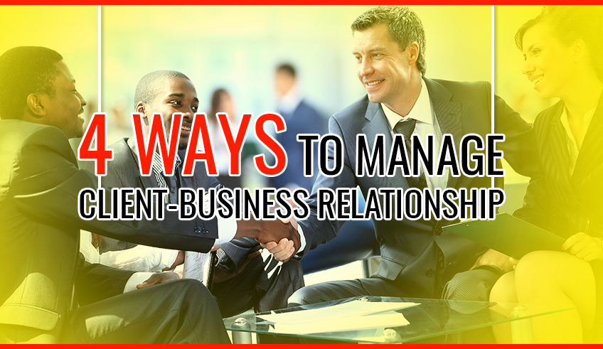 4-ways-to-manage-client-business-relationship